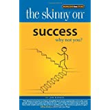 The Skinny on Success: Why not you? ~ Jim Randel