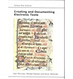 img - for Creating and Documenting Electronic Texts (AHDS Guides to Good Practice) by Alan Morrison (2001-02-01) book / textbook / text book