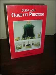 Guida Agli Oggetti Preziosi (Italian edition): Wefag: Amazon.com: Books