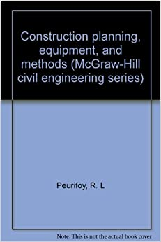 CONSTRUCTION PDF AND R.L.PEURIFOY BY EQUIPMENT METHODS PLANNING