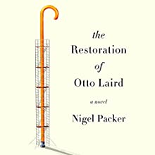 The Restoration of Otto Laird: A Novel (       UNABRIDGED) by Nigel Packer Narrated by Sean Barrett