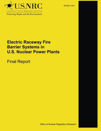 Electric Raceway Fire Barrier Systems in U.S. Nuclear Power Plants: Final Report