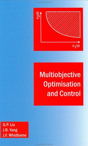 Multiobjective Optimisation & Control (Engineering Systems Modelling and Control Series)