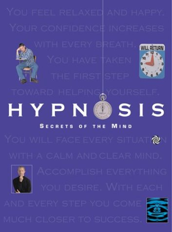 Hypnosis : Secrets of the Mind (Quarto Book)