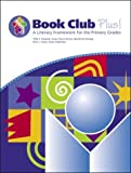 img - for Book Club Plus! a Literacy Framework for the Primary Grades book / textbook / text book
