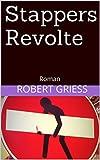 Robert Griess �Stappers Revolte: Roman� bestellen bei Amazon.de