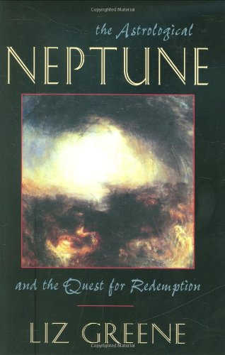 The Astrological Neptune and the Quest for Redemption: Liz Greene: 9781578631971: Amazon.com: Books