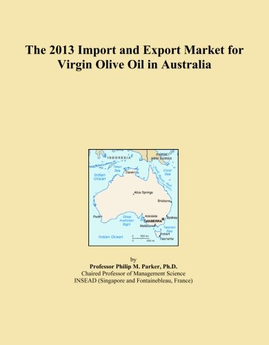 the-2013-import-and-export-market-for-virgin-olive-oil-in-australia