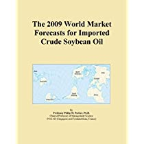 The 2009 World Market Forecasts for Imported Crude Soybean Oil