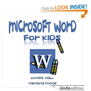 Microsoft Word for Kids: Linnea Hall,Tamara Fudge: Amazon.com: Kindle