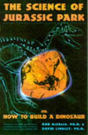 THE SCIENCE OF ''JURASSIC PARK'' AND THE ''LOST WORLD'': HOW TO BUILD A DINOSAUR' PDF
