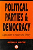 img - for Political Parties and Democracy: Explorations in History and Theory book / textbook / text book