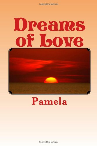 Dreams of Love: A Poetry Collection