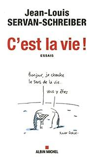C'est la vie ! : essais, Servan-Scheiber (Ed.)