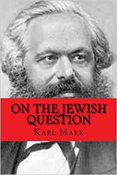 marx essay on the jewish question Karl marx, abram leon and the jewish question had to confront on the jewish question written by the young karl marx in defenders of marx's essay.