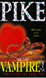 The Last Vampire, Creatures of Forever (No. 6) (0340619198) by Pike, Christopher
