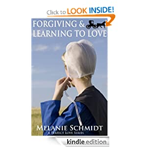 Forgiving And Learning To Love: An Amish Christian Romance
