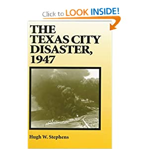 The Texas City Disaster, 1947 Hugh W. Stephens