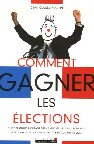 Comment gagner les �lections ?