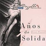echange, troc Astor Piazzolla - Anos De Solidad