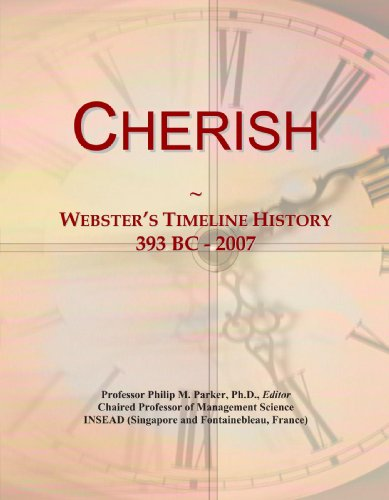 Cherish: Webster's Timeline History, 393 BC - 2007