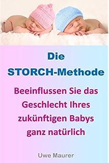 Die STORCH Methode Beeinflussen des Geschlechts Ihrer zukünftigen Kinder !