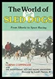 img - for The World of Sled Dogs: From Siberia to Sport Racing book / textbook / text book