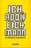 Ich, Adolf Eichmann: Ein historischer Zeugenbericht (German Edition) (3806110042) by Eichmann, Adolf