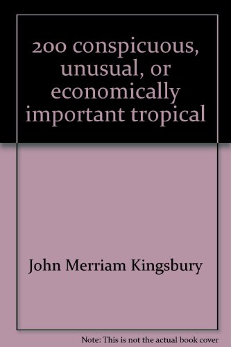 200 conspicuous, unusual, or economically important