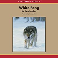 White Fang (       UNABRIDGED) by Jack London Narrated by Norman Dietz