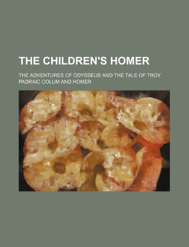 The children's Homer; the adventures of Odysseus and the tale of Troy book cover