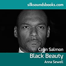 Black Beauty (       UNABRIDGED) by Anna Sewell Narrated by Colin Salmon