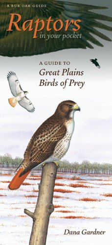 Raptors in Your Pocket: A Guide to Great Plains Birds of Prey (Bur Oak Guide)