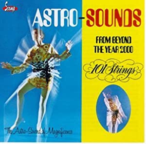 Astro Sounds from Beyond the Year 200