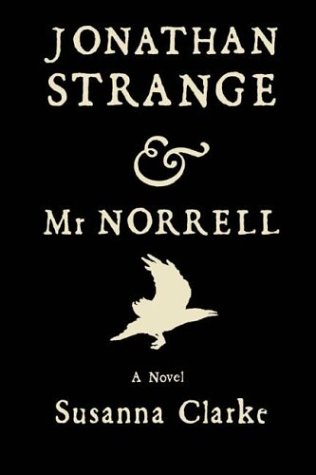 Jonathan Strange &amp; Mr. Norrell: A Novel