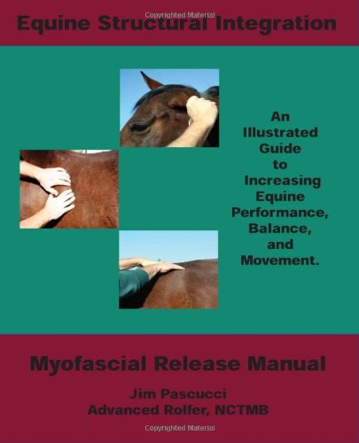 Equine Structural Integration: Myofascial Release Manual