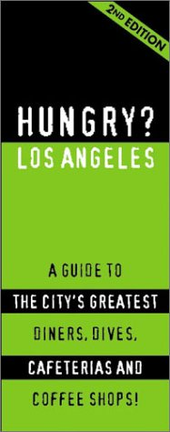 hungry-los-angeles-a-guide-to-the-citys-greatest-diners-dives-cafeterias-and-coffee-shops