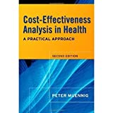 img - for Cost-Effectiveness Analysis in Health: A Practical Approach [Hardcover] [2007] 2 Ed. Peter Muennig book / textbook / text book