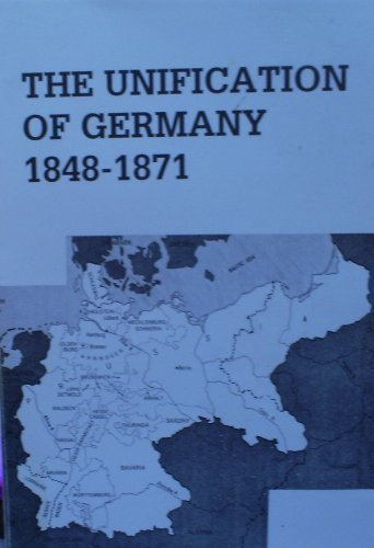 The Unification of Germany, 1848-1871 (European Problems Studies)