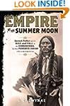 Empire of the Summer Moon: Quanah Par...