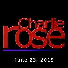 Charlie Rose: Jaime Diaz, John Feinstein, Judd Apatow, and Aziz Ansari, June 23, 2015  by Charlie Rose Narrated by Charlie Rose