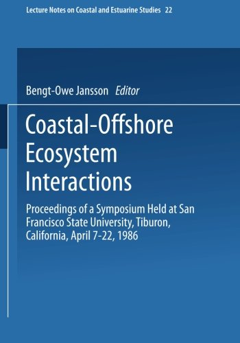 Coastal-Offshore Ecosystem Interactions: Proceedings of a Symposium sponsored by SCOR, UNESCO, San Francisco Society, Ca