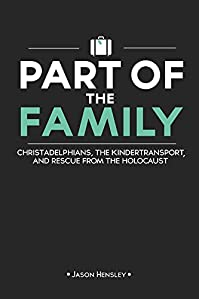 Part Of The Family: Christadelphians, The Kindertransport, And Rescue From The Holocaust by Jason Hensley ebook deal