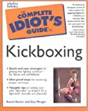 The Complete Idiot's Guide to Kickboxing Karon Karter