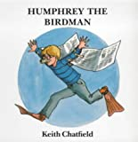 Humphrey the Birdman (Humphrey Series)
