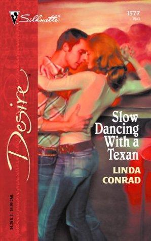 Slow Dancing With A Texan (Silhouette Desire), LINDA CONRAD