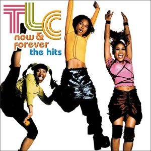 TLC - Now and Forever