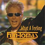 Fun-Tomas What a Feeling (US Import)