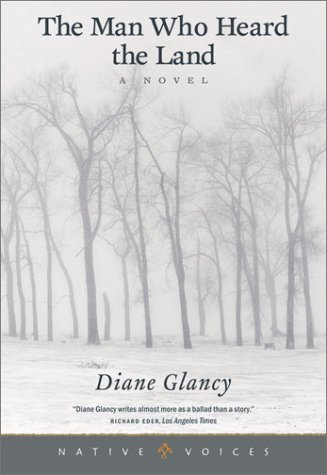 Man Who Heard the Land, DIANE GLANCY