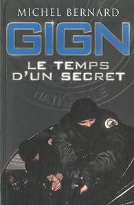 Gign, le temps d'un secret par Michel Bernard (IV)